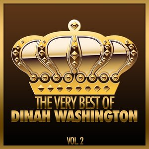 Image for 'The Very Best Of Dinah Washington, Vol. 2'