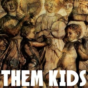 Image for 'Them Kids'