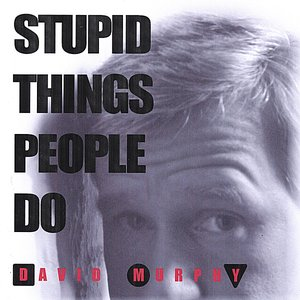Image for 'Stupid Things People Do'