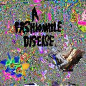 Image for 'A Fashionable Disease'