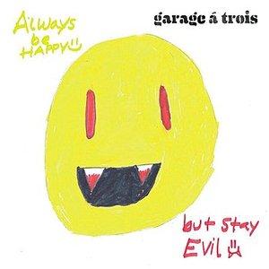 Bild för 'Always Be Happy, But Stay Evil'