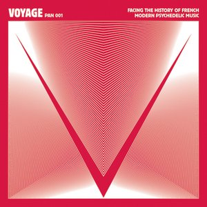 Image for 'Voyage: Facing the History of French Modern Psychedelic Music'
