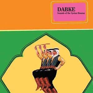 Image for 'Dabke: Sounds of the Syrian Houran'
