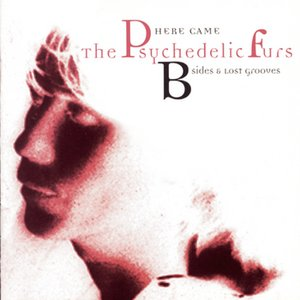 Image for 'Here Came The Psychedelic Furs: B-Sides & Lost Grooves'