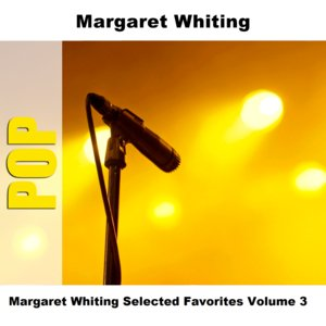 Image for 'Margaret Whiting Selected Favorites Volume 3'