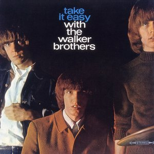 Image for 'Take It Easy with the Walker Brothers'