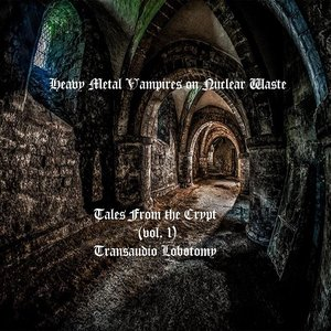 Image for 'TALES FROM THE CRYPT VOL VOL.I  Transaudio Lobotomy'
