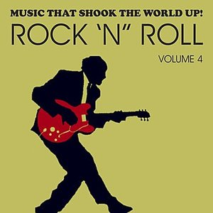 Image for 'Music That Shook the World Up! - Rock 'n' Roll Vol. 4'