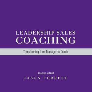 Image pour 'Leadership Sales Coaching: Transforming from Manager to Coach'