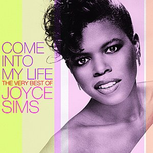 Image for 'Come Into My Life: The Very Best of Joyce Sims'