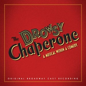Image for 'The Drowsy Chaperone (2006 original Broadway cast)'