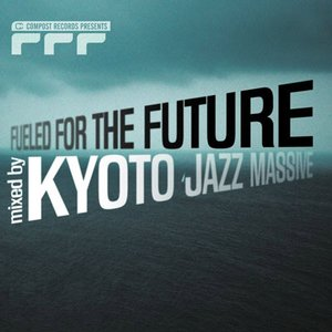 Image for 'Fueled for the Future DJ-Mixed by Kyoto Jazz Massive'