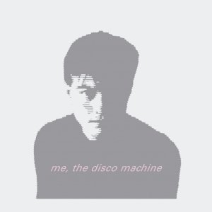 Image for 'Me, The Disco Machine'