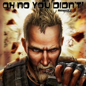 Image for 'Oh No You Didn't (Mercenaries 2 Anthem)'