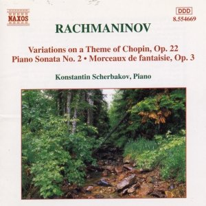 Image for 'RACHMANINOV: Piano Sonata No. 2 / Variations on a Theme of Chopin / Morceaux de Fantaisie, Op. 3'