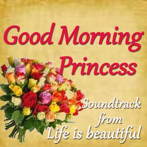 "Image for 'Good Morning Princess (Soundtrack From ""Life Is Beautiful"")'"