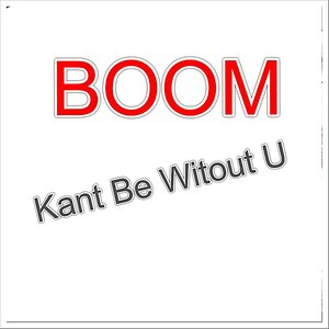 Image for 'Kant Be Without You'