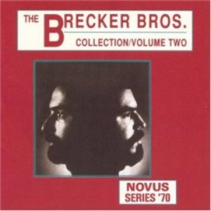 Image for 'The Brecker Bros. Collection Vol. 2'