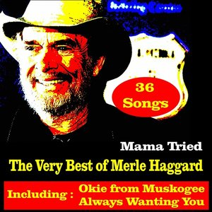 Image for 'Mama Tried, The Very Best of Merle Haggard'