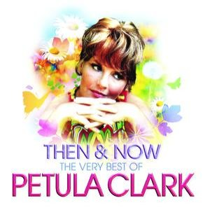 Image for 'Then & Now - The Very Best of Petula Clark'