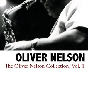 Image for 'The Oliver Nelson Collection, Vol. 1'