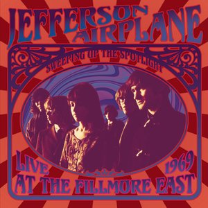 Image for 'Sweeping Up the Spotlight - Jefferson Airplane Live at the Fillmore East 1969'