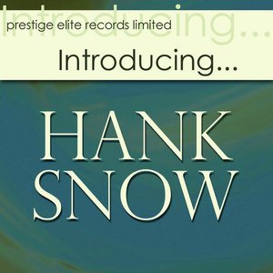 Image for 'Introducing….Hank Snow'