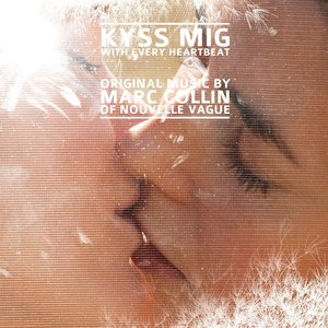 Bild för 'Kyss Mig - With Every Heartbeat (Original Soundtrack)'