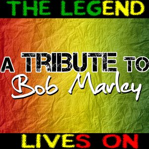 Image for 'The Legend Lives On - A Tribute To Bob Marley'