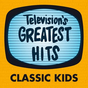 Image for 'Television's Greatest Hits - Classic Kids'