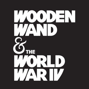 Image for 'Wooden Wand & the World War IV'