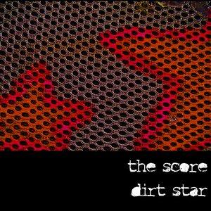 Image for 'Dirt Star - The Score Reissue 2008'