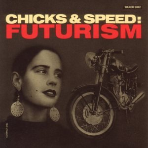 Bild für 'Chicks & Speed: Futurism'