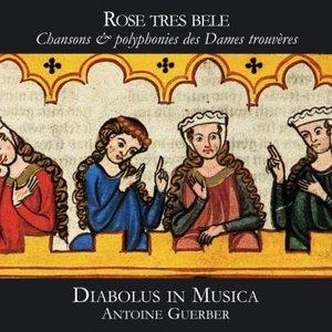 Image for 'Rose tres bele: Chansons & polyphonies des Dames trouvères'