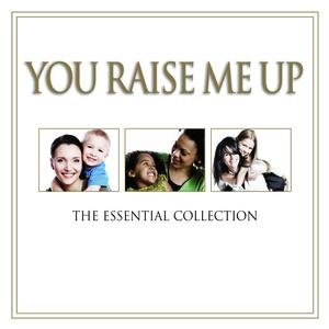 Image for 'You Raise Me Up - The Essential Collection'