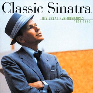 Image for 'Classic Sinatra - His Great Performances 1953-1960'