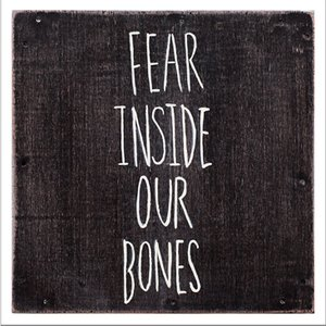 Immagine per 'Fear Inside Our Bones'