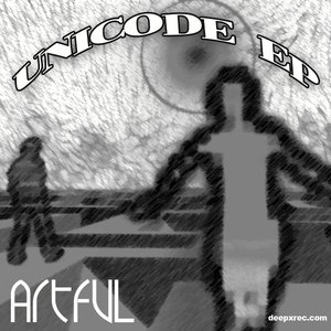 Image for '[deepx028] Artful - Unicode EP'