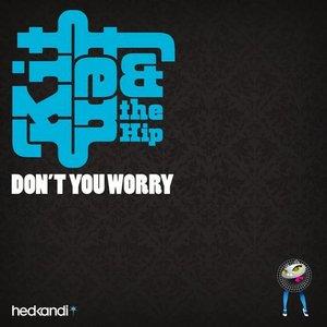Изображение для 'Kitten And The Hip - Don't You Worry (TrockenSaft Remix)'