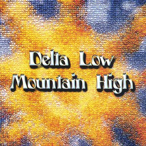 Image for 'Delta Low ~ Mountain High'