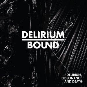 Image for 'Delirium, Dissonance and Death'