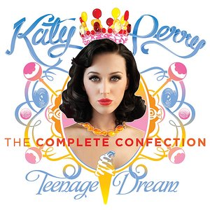 Bild för 'Katy Perry - Teenage Dream: The Complete Confection'