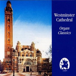 Image for 'Westminster Cathedral Organ Classics'