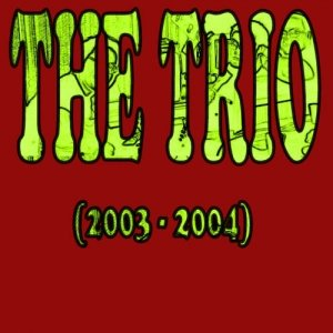 Image for 'The Trio (2003-2004)'