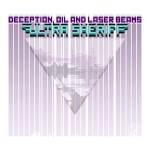 Image for 'Deception, Oil and Laser Beams'