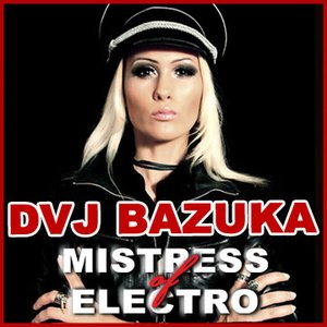 Image for 'DVJ BAZUKA - Mistress Of Electro'