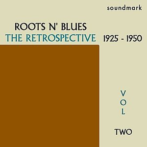 Image for 'Roots N' Blues: The Retrospective: 1925-1950, Vol. Two'