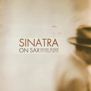 Image for 'Sinatra On Sax: Instrumental Jazz Tribute to Frank Sinatra'