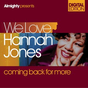 Image for 'Almighty Presents: We Love Hannah Jones - Coming Back For More'