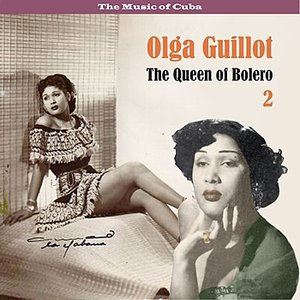 Image for 'The Music of Cuba - The Queen of Bolero, Volume  2'